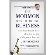 The Mormon Way of Doing Business Jeff Benedict