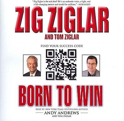 Born To Win Zig Ziglar , Tom Ziglar Audiobook