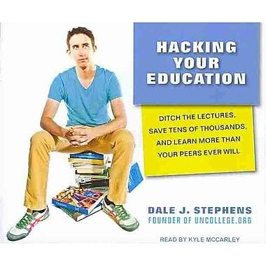 Hacking Your Education Dale J. Stephens Tantor Media