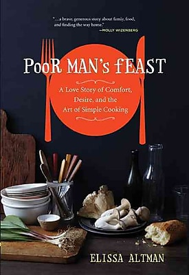 Poor Man's Feast Elissa Altman Hardcover