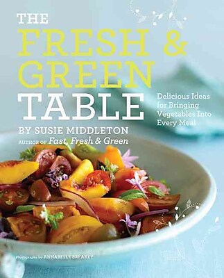 The Fresh & Green Table Susie Middleton, Annabelle Breakey Paperback