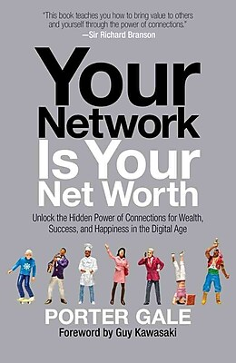 Your Network Is Your Net Worth Porter Gale Hardcover