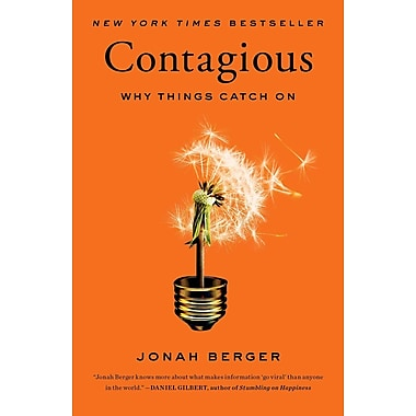 Contagious: Why Things Catch On. Jonah Berger Hardcover