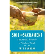 Soil and Sacrament Fred Bahnson Hardcover