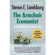 The Armchair Economist Steven E. Landsburg Paperback