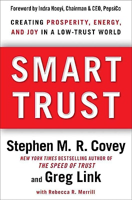 Smart Trust: Creating Prosperity, Energy, and Joy in a Low-Trust World Hardcover