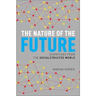 The Nature of the Future Marina Gorbis Hardcover