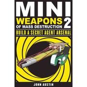 Mini Weapons of Mass Destruction 2 John Austin Paperback