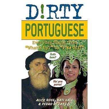 Dirty Portuguese Alice Rose, Nati Vale, Pedro A Cabral Paperback