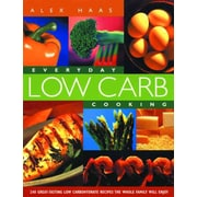 Everyday Low Carb Cooking Alex Haas Paperback