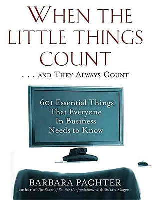 When the Little Things Count . . . And They Always Count Barbara Pachter Paperback