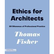 Ethics for Architects Thomas Fisher Paperback