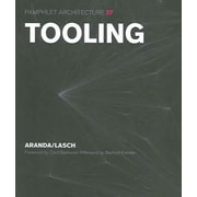 Pamphlet Architecture 27: Tooling Benjamin Aranda, Chris Lasch Paperback