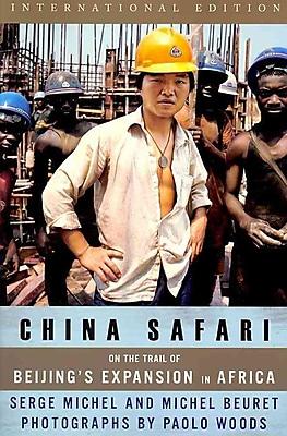 China Safari Serge Michel, Michel Beuret Paperback