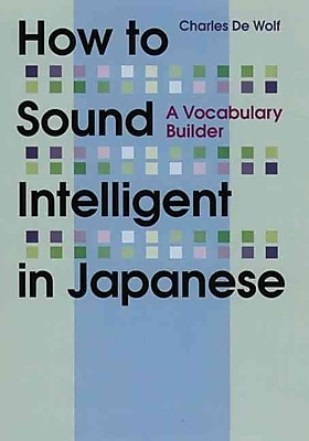 How to Sound Intelligent in Japanese Charles De Wolf Paperback
