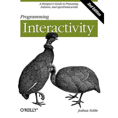 Programming Interactivity Joshua Noble 2nd Edition