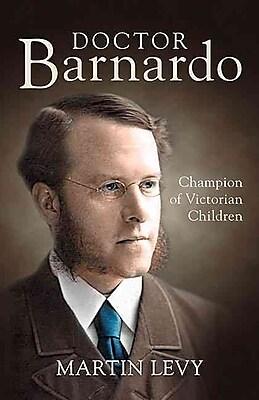 Doctor Barnardo Martin Levy Hardcover