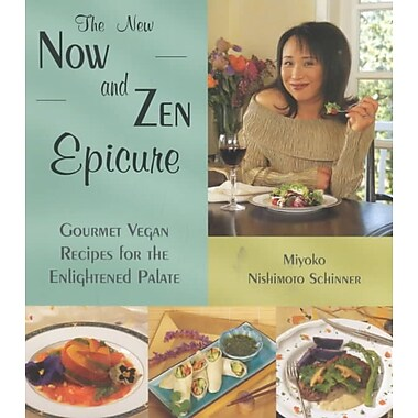 The New Now and Zen Epicure Miyoko Nishimoto Schinner Paperback