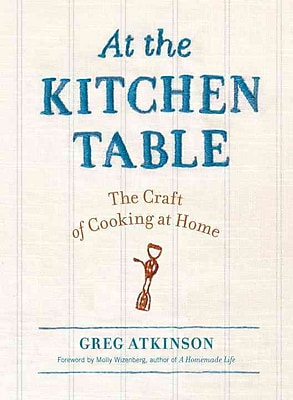 At the Kitchen Table Greg Atkinson Paperback