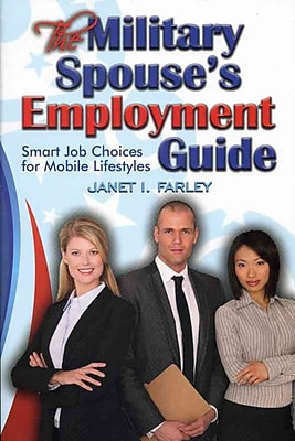 The Military Spouse's Employment Guide Janet I. Farley Paperback