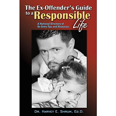 The Ex-Offender's Guide To a Responsible Life Harvey E. Shrum Paperback