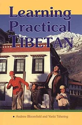 Learning Practical Tibetan Andrew Bloomfield , Yanki Tshering Paperback
