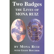 Two Badges: The Lives of Mona Ruiz Mona Ruiz, Geoff Boucher Paperback