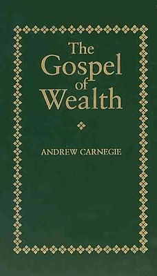 The Gospel of Wealth Andrew Carnegie Hardcover