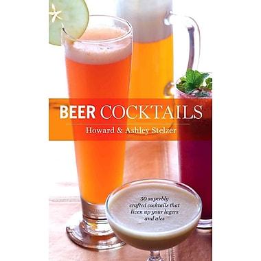 Beer Cocktails Ashley Stelzer , Howard Stelzer Harvard Common Press