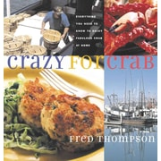 Crazy for Crab: Everything You Need to Know to Enjoy Fabulous Crab at Home Fred Thompson Paperback