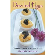 Deviled Eggs: 50 Recipes from Simple to Sassy (50 Series) Debbie Moos Hardcover