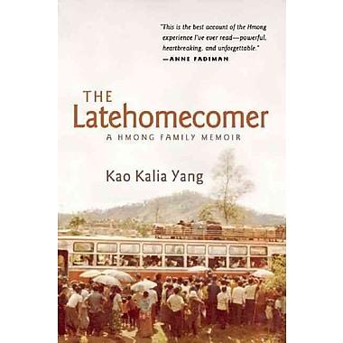 The Latehomecomer Kao Kalia Yang Paperback