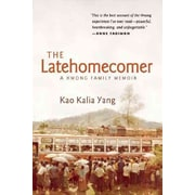 The Latehomecomer  Kao Kalia Yang Paperback