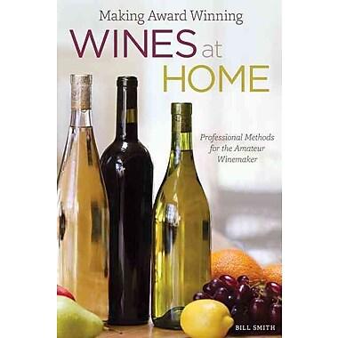 Making Award Winning Wines at Home Bill Smith Paperback
