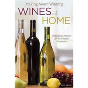 Making Award Winning Wines at Home Bill Smith Paperback