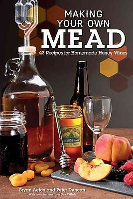 Making Your Own Mead Bryan Acton , Peter Duncan Paperback