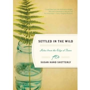 Settled in the Wild Susan Hand Shetterly Hardcover