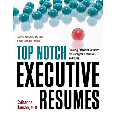 Top Notch Executive Resumes Katharine Hansen Paperback