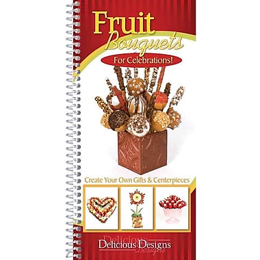 Fruit Bouquets for Celebrations! CQ Products Spiral Bound