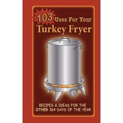 103 Uses For Your Turkey Fryer G&R Publishing Spiral-bound