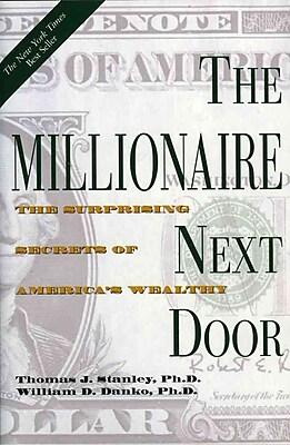 The Millionaire Next Door Thomas J. Stanley, William D. Danko Hardcover