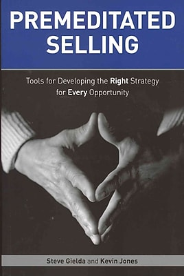 Premeditated Selling Kevin Jones , Steve Gielda Paperback