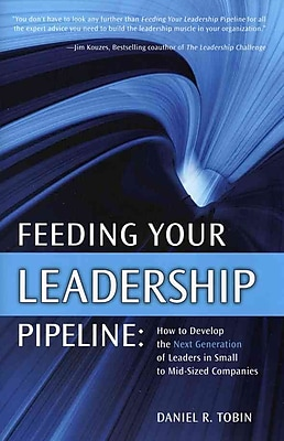 Feeding Your Leadership Pipeline Daniel Tobin Hardcover