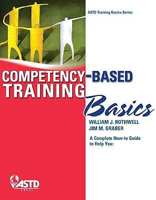 Competency Based Training Basics Jim M. Graber , William J. Rothwell Paperback