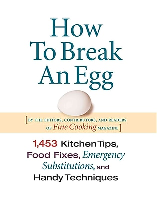 How To Break An Egg Fine Cooking Hardcover