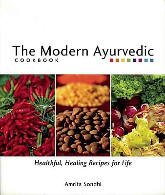 The Modern Ayurvedic Cookbook Amrita Sondhi Paperback