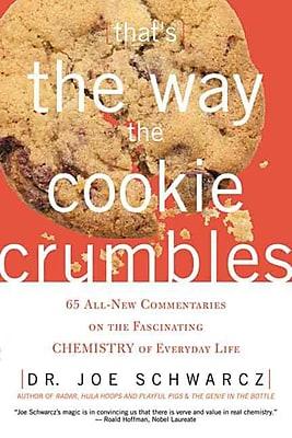 That's the Way the Cookie Crumbles Joe Schwarcz, Joseph A Schwarcz Paperback