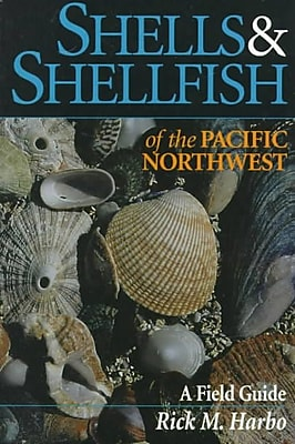 Shells And Shellfish Of The Pacific Northwest Rick M. Harbo Paperback
