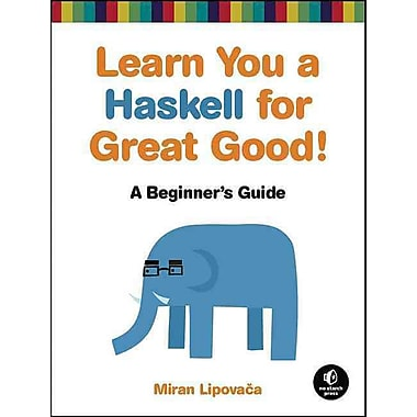 Learn You a Haskell for Great Good! Miran Lipovaca Paperback