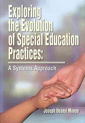 Exploring the Evolution of Special Education Practices Joe Ifeanyi Monye Hardcover